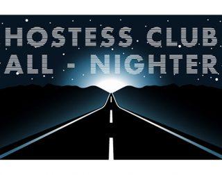 HOSTESS CLUB ALL-NIGHTER