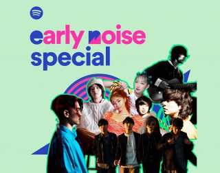Spotify presents Early Noise Special<先着受付>